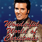 Elvis: Wonderful World of Christmas Live Theatre Package